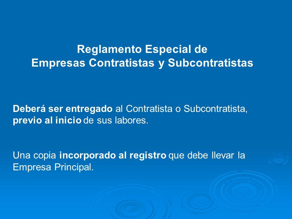 Reglamento Especial de Empresas Contratistas y Subcontratistas Deberá ser entregado al Contratista o Subcontratista, previo al inicio de sus labores.