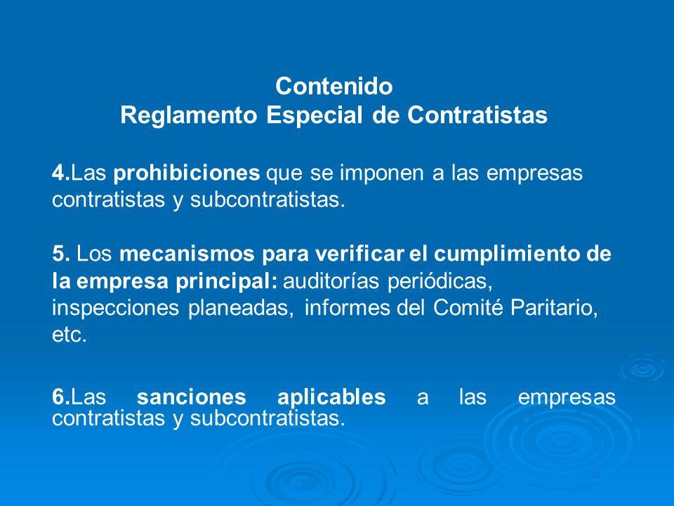Contenido Reglamento Especial de Contratistas 4.Las prohibiciones que se imponen a las empresas contratistas y subcontratistas. 5. Los mecanismos para