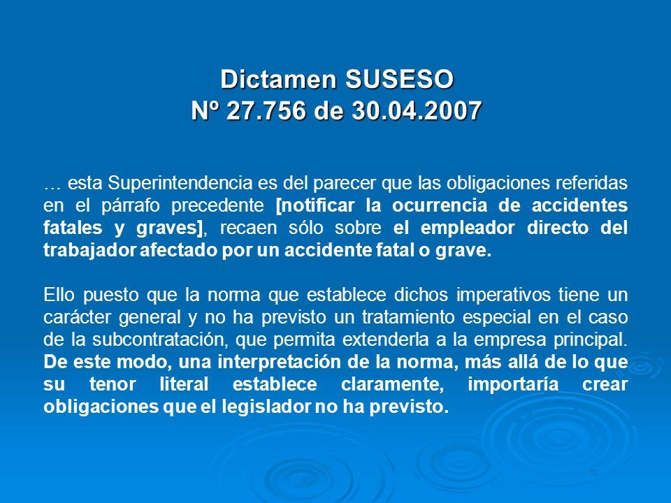 Dictamen SUSESO Nº 27.756 de 30.04.2007 … esta Superintendencia es del parecer que las obligaciones referidas en el párrafo precedente [notificar la o