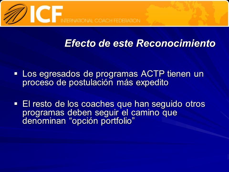Efecto de este Reconocimiento Los egresados de programas ACTP tienen un proceso de postulación más expedito Los egresados de programas ACTP tienen un