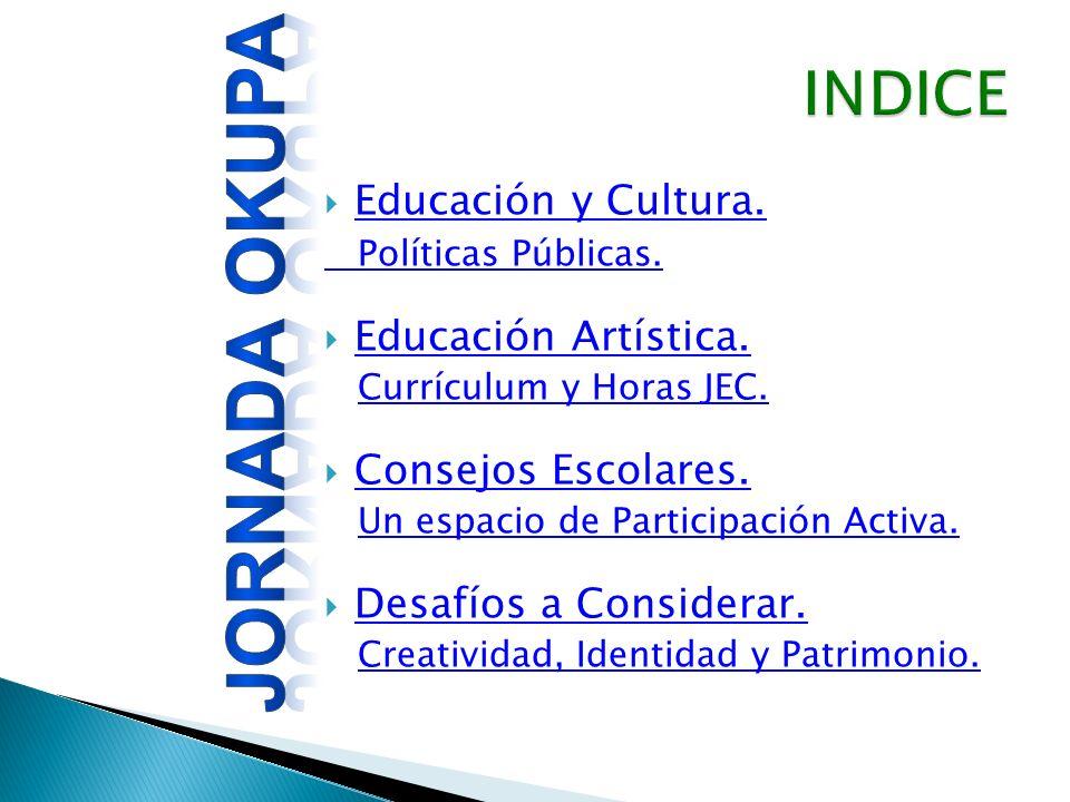 Educación y Cultura. Políticas Públicas. Educación Artística.