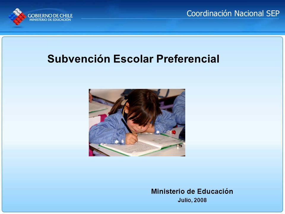 Ministerio de Educación Julio, 2008 Subvención Escolar Preferencial