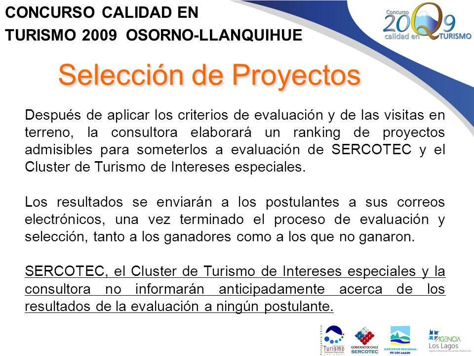 CONCURSO CALIDAD EN TURISMO 2009 OSORNO-LLANQUIHUE Selección de Proyectos Después de aplicar los criterios de evaluación y de las visitas en terreno,