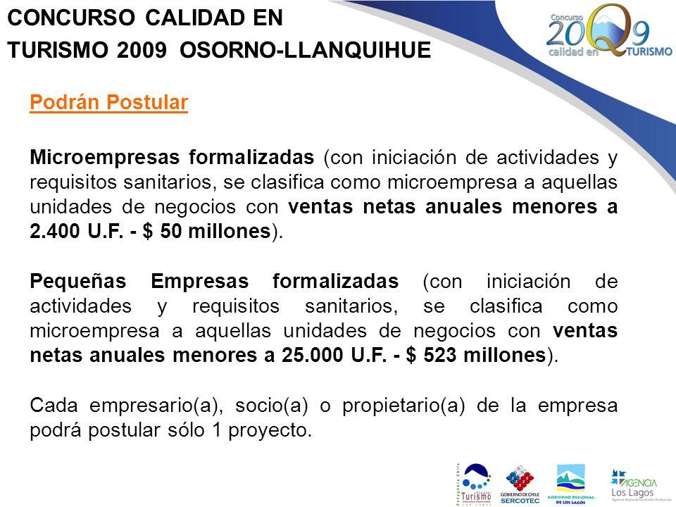 CONCURSO CALIDAD EN TURISMO 2009 OSORNO-LLANQUIHUE Podrán Postular Microempresas formalizadas (con iniciación de actividades y requisitos sanitarios,