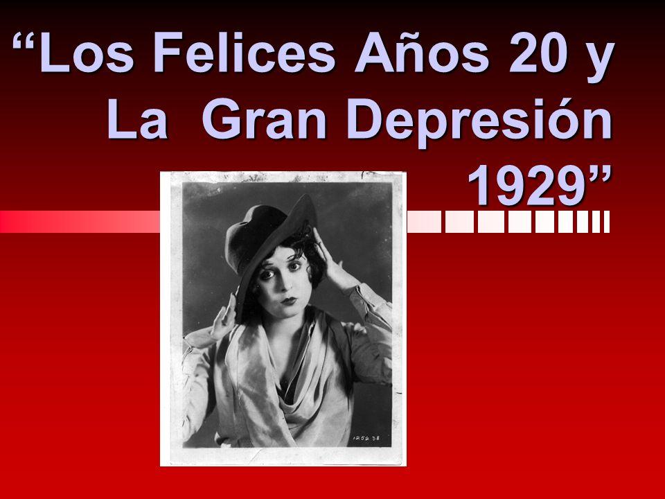 Los Felices Años 20 y La Gran Depresión 1929