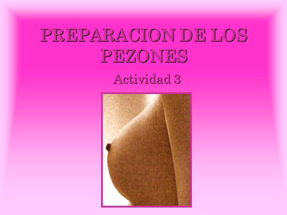 PREPARACION DE LOS PEZONES Actividad 3