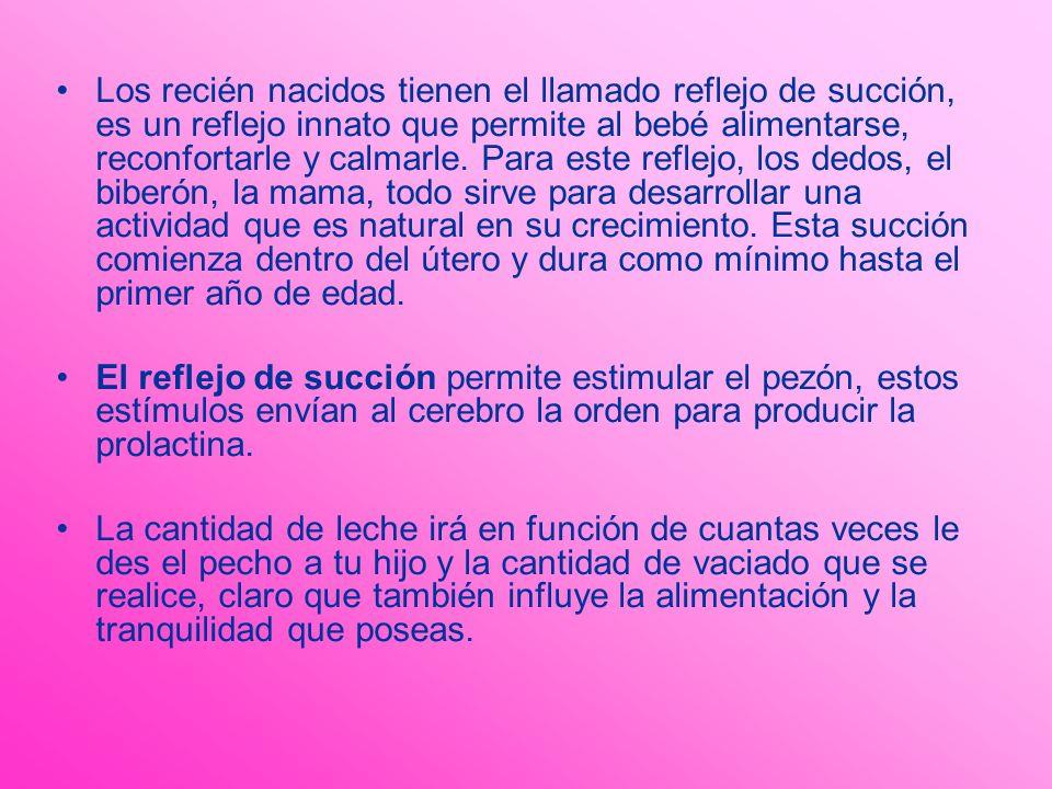 Los recién nacidos tienen el llamado reflejo de succión, es un reflejo innato que permite al bebé alimentarse, reconfortarle y calmarle. Para este ref