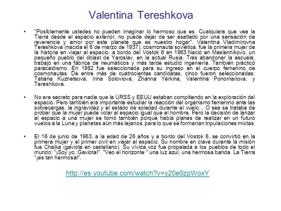 Valentina Tereshkova Posiblemente ustedes no pueden imaginar lo hermoso que es.