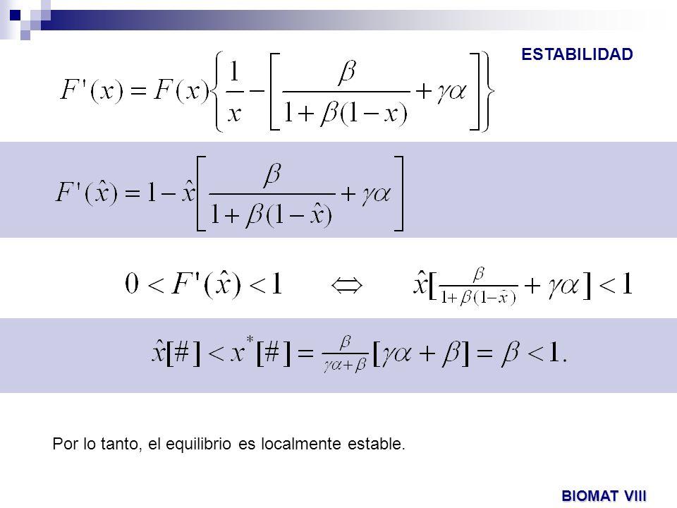 Por lo tanto, el equilibrio es localmente estable. BIOMAT VIII ESTABILIDAD