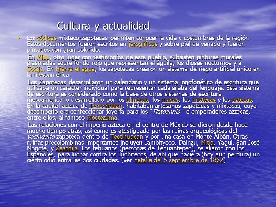 Cultura y actualidad Cultura y actualidad Los códices mixteco-zapotecas permiten conocer la vida y costumbres de la región.