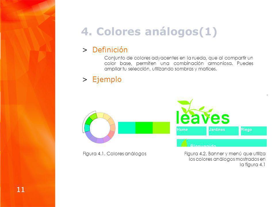 4. Colores análogos(1) >Definición Conjunto de colores adyacentes en la rueda, que al compartir un color base, permiten una combinación armoniosa. Pue
