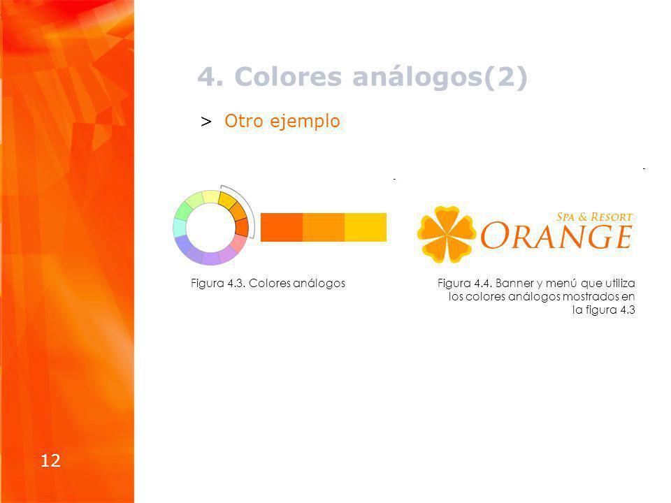 4. Colores análogos(2) >Otro ejemplo 12 Figura 4.4. Banner y menú que utiliza los colores análogos mostrados en la figura 4.3 Figura 4.3. Colores anál