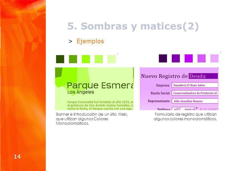 5. Sombras y matices(2) >Ejemplos 14 Formulario de registro que utilizan algunos colores monocromáticos. Banner e introducción de un sitio Web, que ut