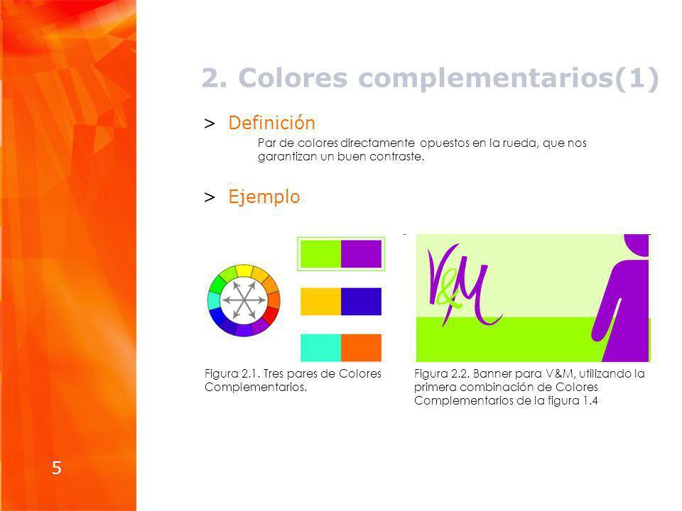 2.Colores complementarios(2) 6 >Otro ejemplo Figura 2.4.