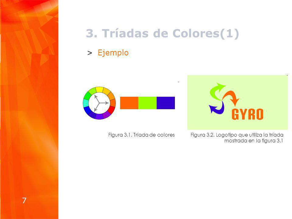 3. Tríadas de Colores(1) 7 >Ejemplo Figura 3.2. Logotipo que utiliza la tríada mostrada en la figura 3.1 Figura 3.1. Tríada de colores