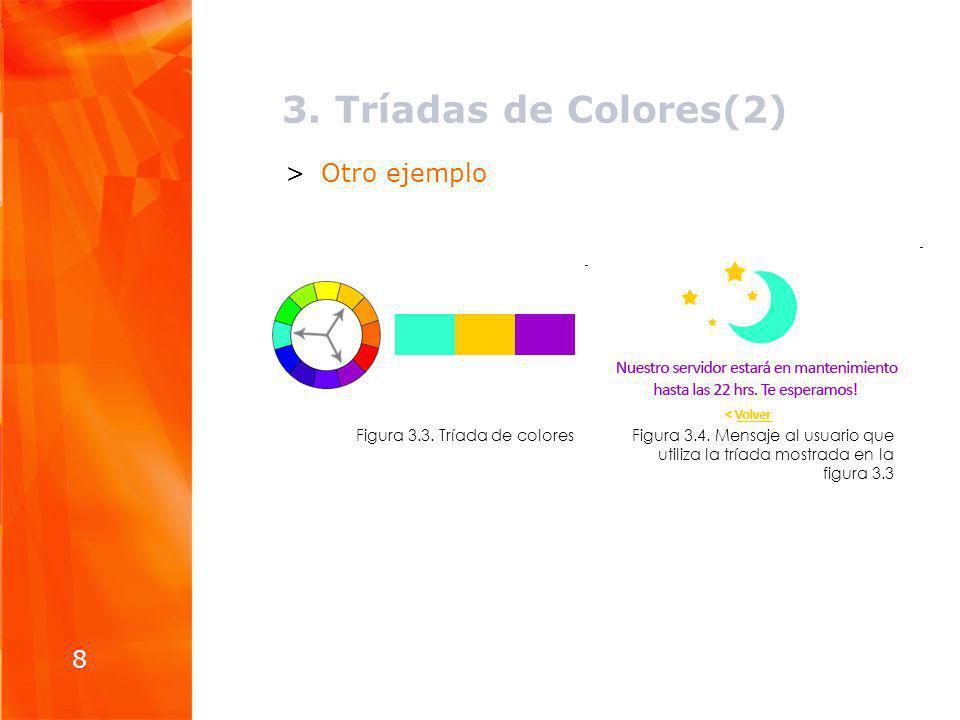8 >Otro ejemplo Figura 3.4. Mensaje al usuario que utiliza la tríada mostrada en la figura 3.3 Figura 3.3. Tríada de colores 3. Tríadas de Colores(2)