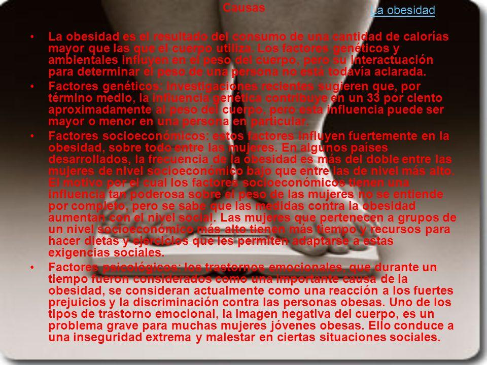 Causas La obesidad es el resultado del consumo de una cantidad de calorías mayor que las que el cuerpo utiliza. Los factores genéticos y ambientales i