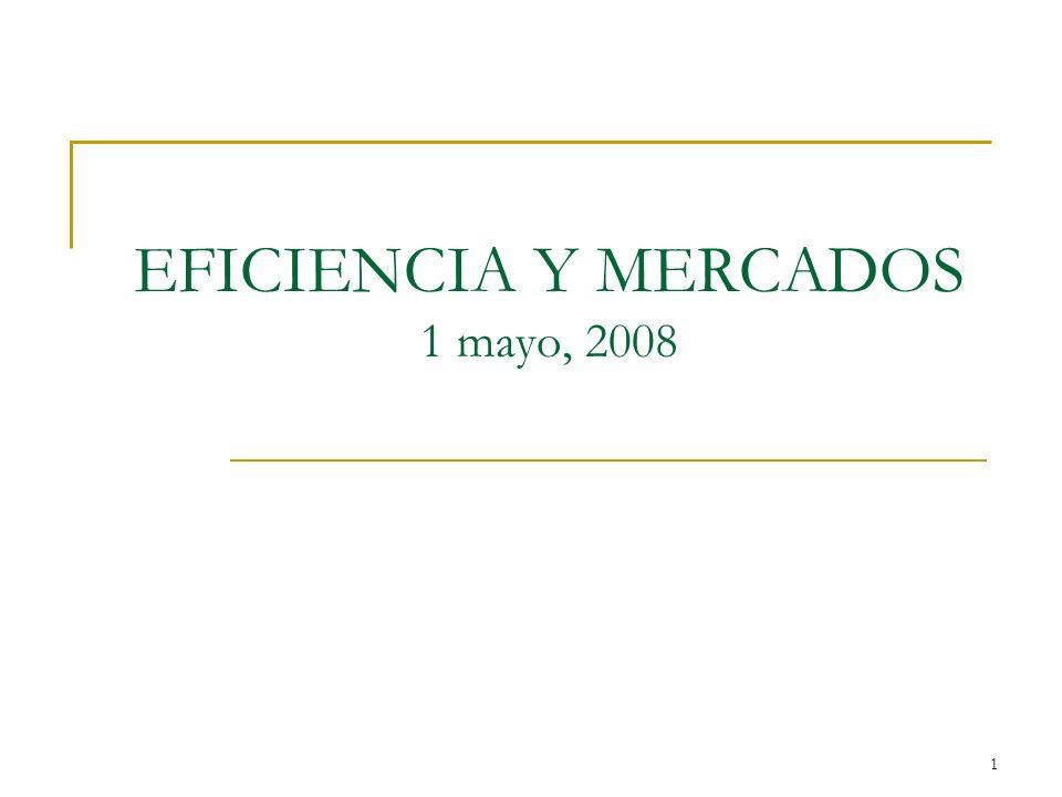 1 EFICIENCIA Y MERCADOS 1 mayo, 2008