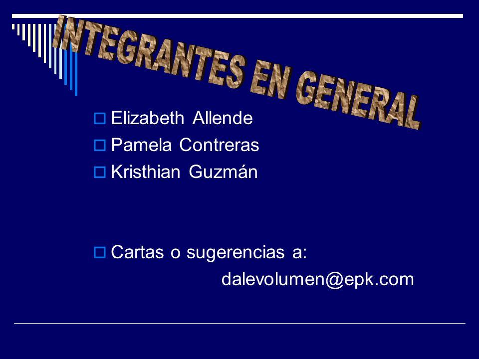 Elizabeth Allende Pamela Contreras Kristhian Guzmán Cartas o sugerencias a: dalevolumen@epk.com