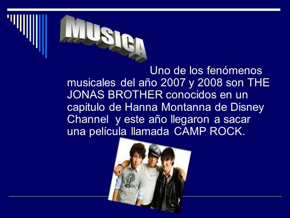 Uno de los fenómenos musicales del año 2007 y 2008 son THE JONAS BROTHER conocidos en un capitulo de Hanna Montanna de Disney Channel y este año llegaron a sacar una película llamada CAMP ROCK.