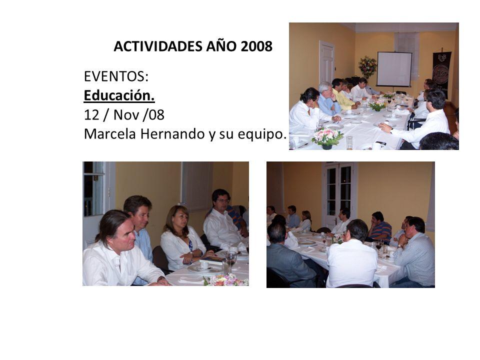 ACTIVIDADES AÑO 2008 EVENTOS: Educación. 12 / Nov /08 Marcela Hernando y su equipo.