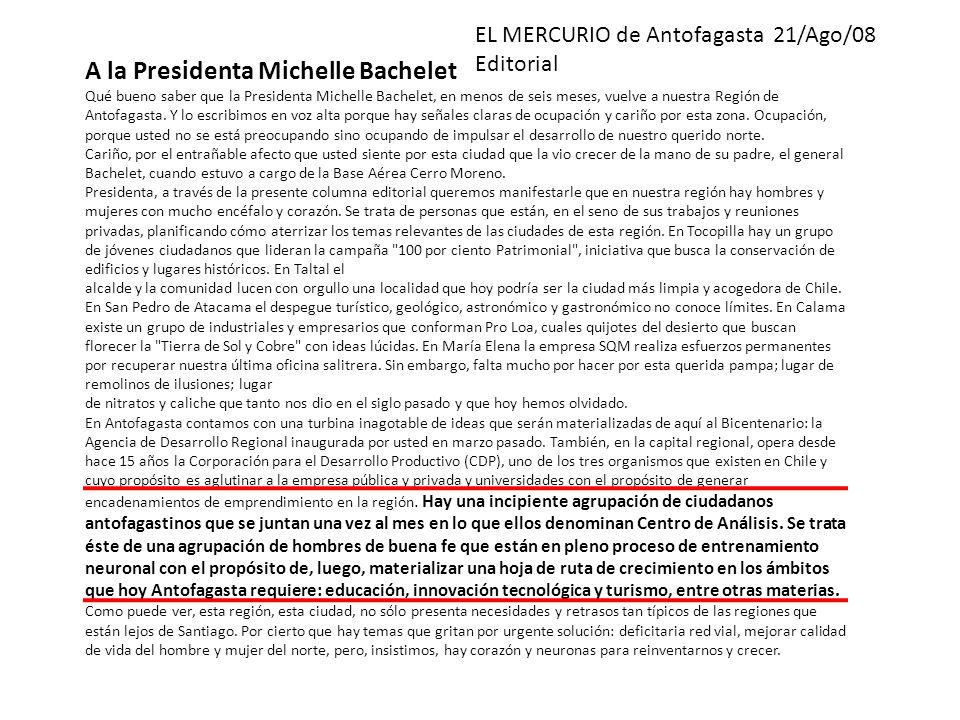 A la Presidenta Michelle Bachelet Qué bueno saber que la Presidenta Michelle Bachelet, en menos de seis meses, vuelve a nuestra Región de Antofagasta.