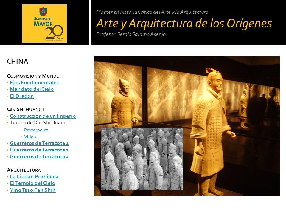 Master en historia Crítica del Arte y la Arquitectura Arte y Arquitectura de los Orígenes Profesor Sergio Salamó Asenjo CHINA C OSMOVISIÓN Y M UNDO Ej