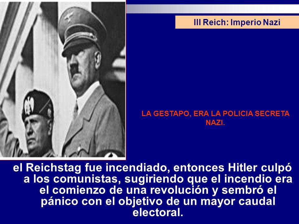el Reichstag fue incendiado, entonces Hitler culpó a los comunistas, sugiriendo que el incendio era el comienzo de una revolución y sembró el pánico c