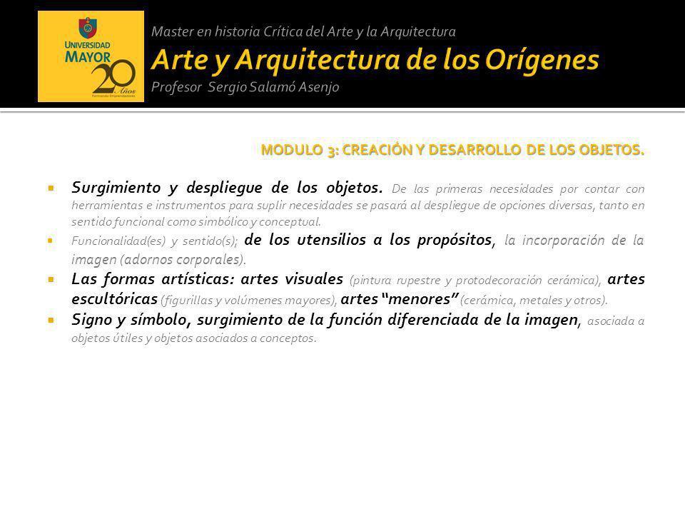 MODULO 3: CREACIÓN Y DESARROLLO DE LOS OBJETOS. Surgimiento y despliegue de los objetos. De las primeras necesidades por contar con herramientas e ins