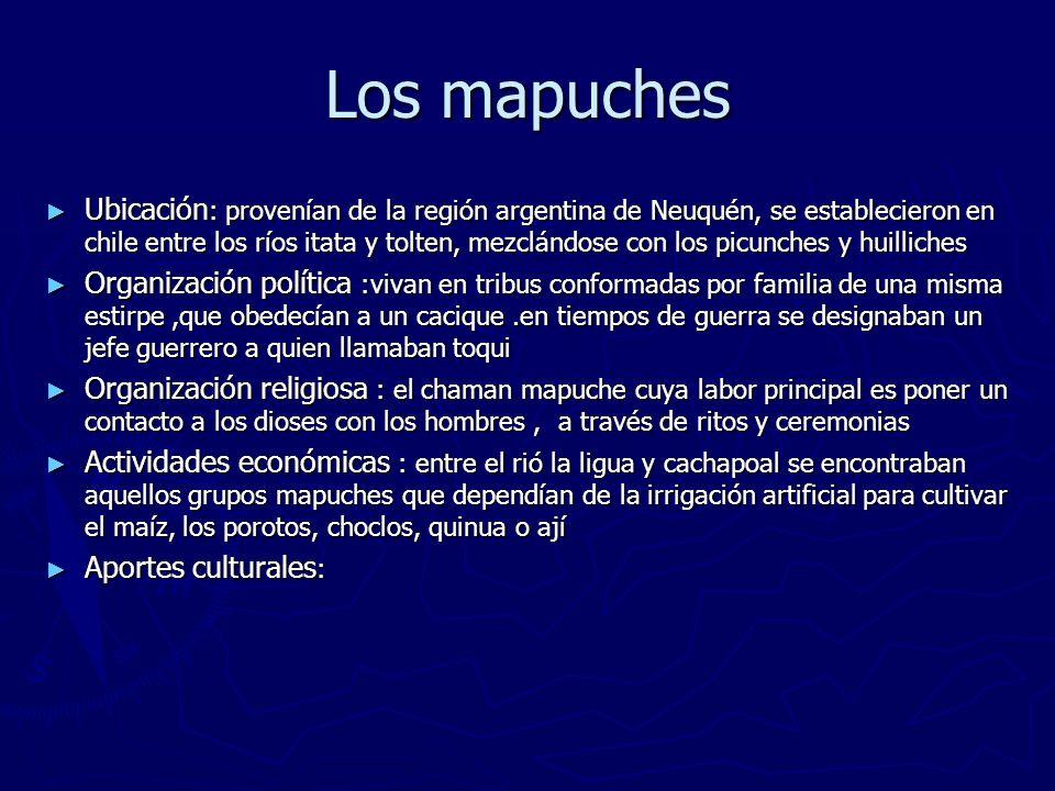 Los mapuches Ubicación : provenían de la región argentina de Neuquén, se establecieron en chile entre los ríos itata y tolten, mezclándose con los pic