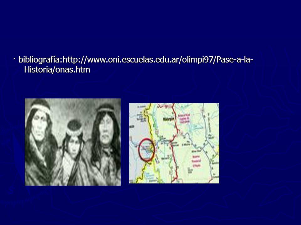 · bibliografía:http://www.oni.escuelas.edu.ar/olimpi97/Pase-a-la- Historia/onas.htm