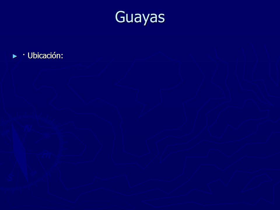 Guayas · Ubicación: · Ubicación: