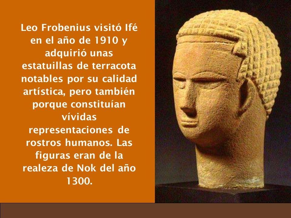 Leo Frobenius visitó Ifé en el año de 1910 y adquirió unas estatuillas de terracota notables por su calidad artística, pero también porque constituían