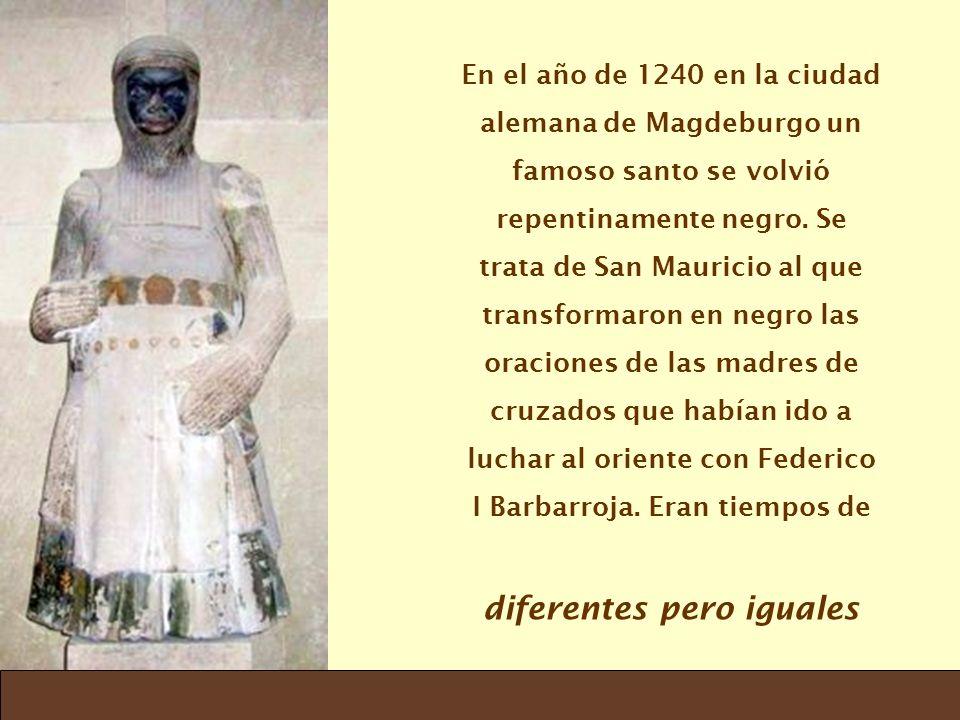 En el año de 1240 en la ciudad alemana de Magdeburgo un famoso santo se volvió repentinamente negro. Se trata de San Mauricio al que transformaron en