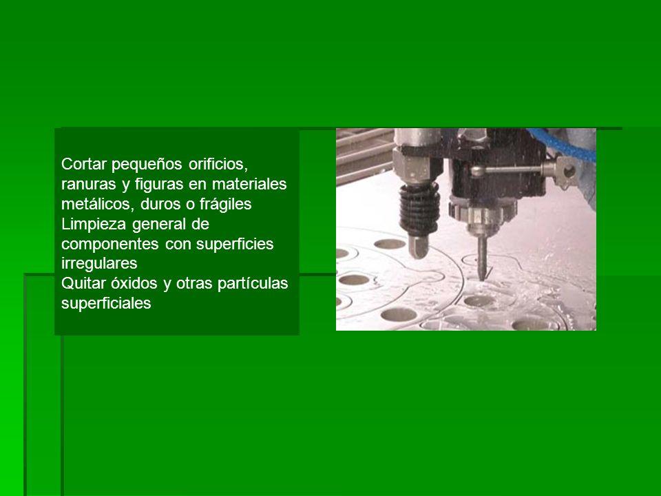 Cortar pequeños orificios, ranuras y figuras en materiales metálicos, duros o frágiles Limpieza general de componentes con superficies irregulares Quitar óxidos y otras partículas superficiales