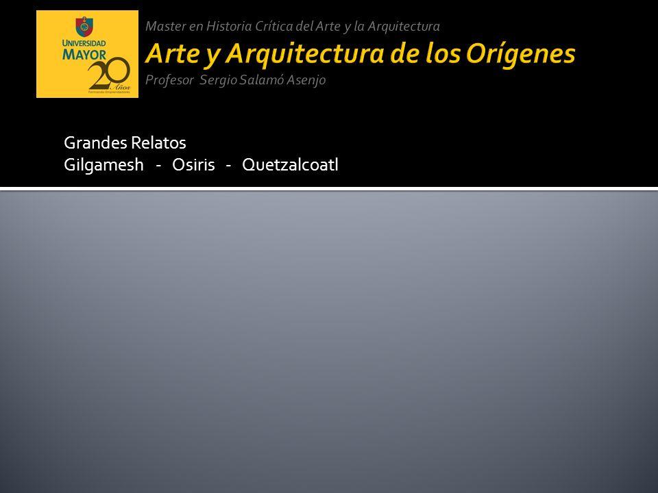 Grandes Relatos Gilgamesh - Osiris - Quetzalcoatl