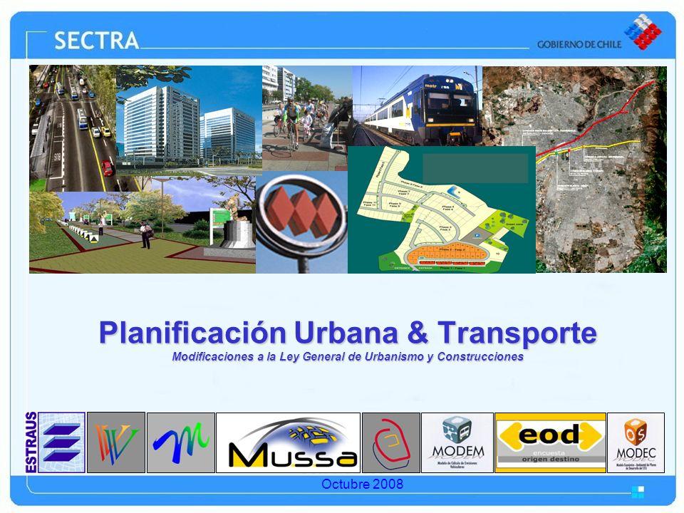 Octubre 2008 Planificación Urbana & Transporte Modificaciones a la Ley General de Urbanismo y Construcciones Octubre 2008
