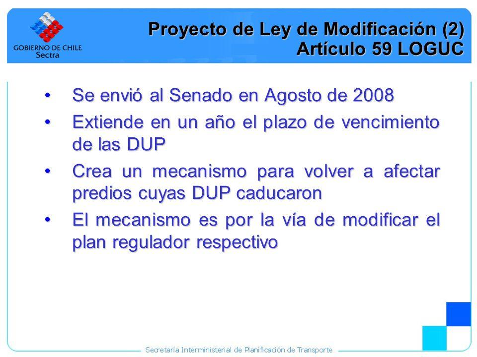 24 Proyecto de Ley de Modificación (2) Artículo 59 LOGUC Se envió al Senado en Agosto de 2008Se envió al Senado en Agosto de 2008 Extiende en un año e