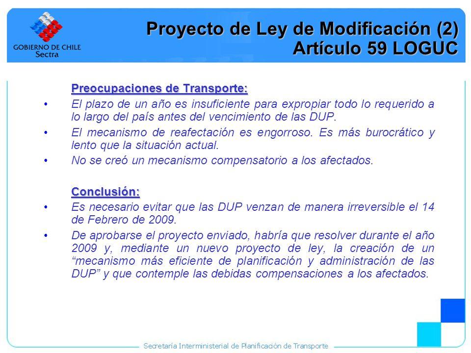 25 Proyecto de Ley de Modificación (2) Artículo 59 LOGUC Preocupaciones de Transporte: El plazo de un año es insuficiente para expropiar todo lo reque