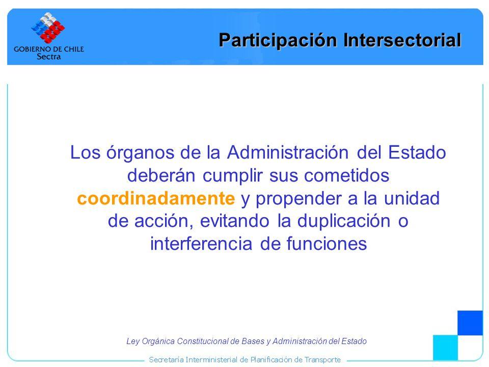 3 Participación Intersectorial Los órganos de la Administración del Estado deberán cumplir sus cometidos coordinadamente y propender a la unidad de ac