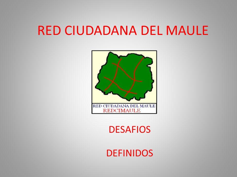 RED CIUDADANA DEL MAULE DESAFIOS DEFINIDOS