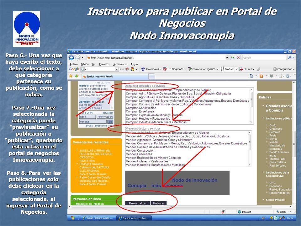 Instructivo para publicar en Portal de Negocios Nodo Innovaconupia Paso 6.- Una vez que haya escrito el texto, debe seleccionar a qué categoría pertenece su publicación, como se indica.