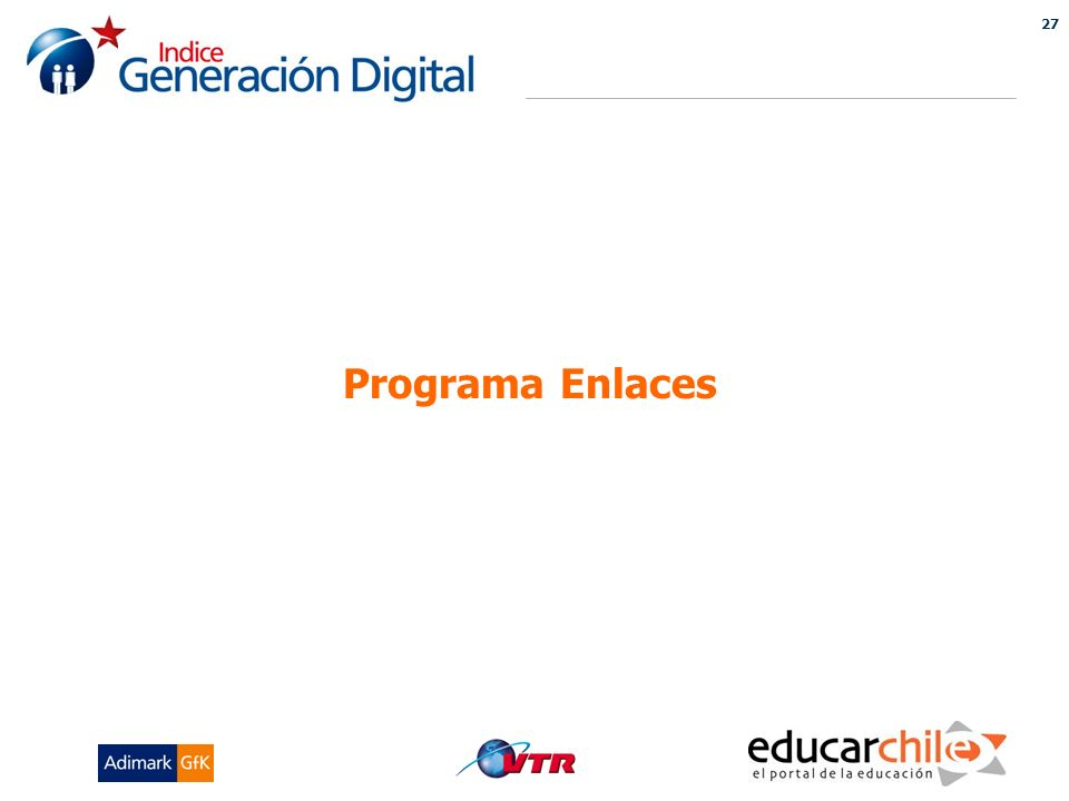 27 INDICE GENERACION DIGITAL Programa Enlaces