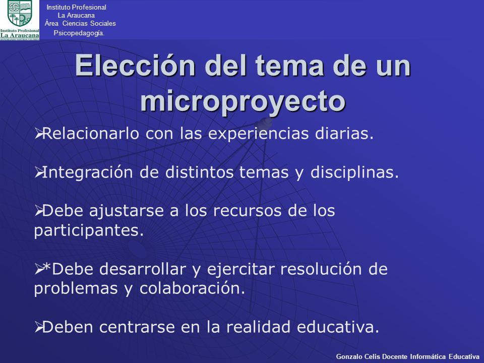 Elección del tema de un microproyecto Instituto Profesional La Araucana Área Ciencias Sociales Psicopedagogía.