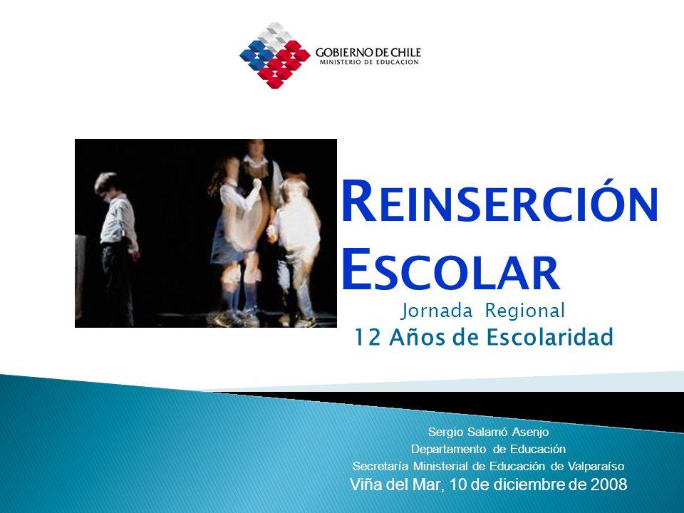 Jornada Regional 12 Años de Escolaridad Sergio Salamó Asenjo Departamento de Educación Secretaría Ministerial de Educación de Valparaíso Viña del Mar,