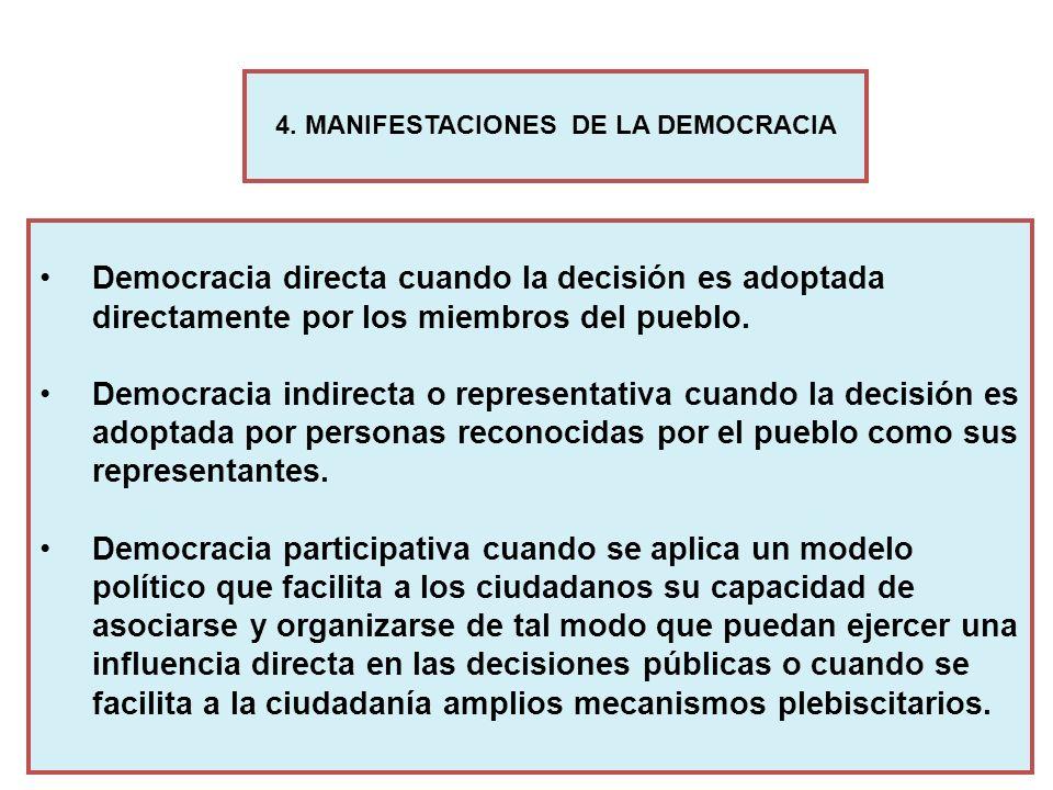 Democracia directa cuando la decisión es adoptada directamente por los miembros del pueblo. Democracia indirecta o representativa cuando la decisión e