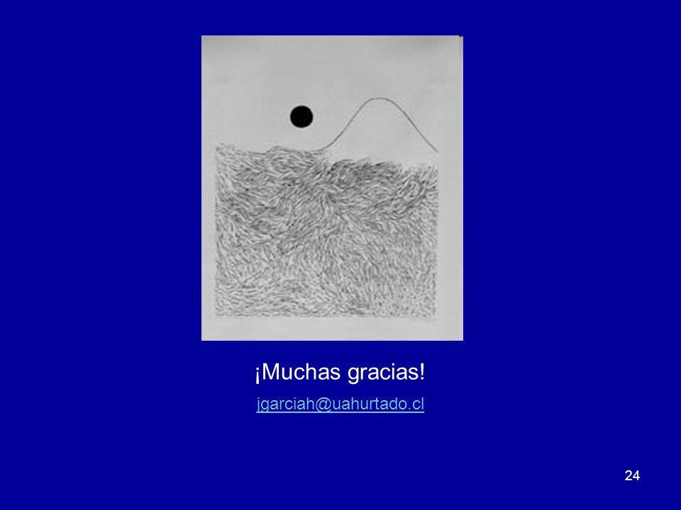 24 ¡Muchas gracias! jgarciah@uahurtado.cl