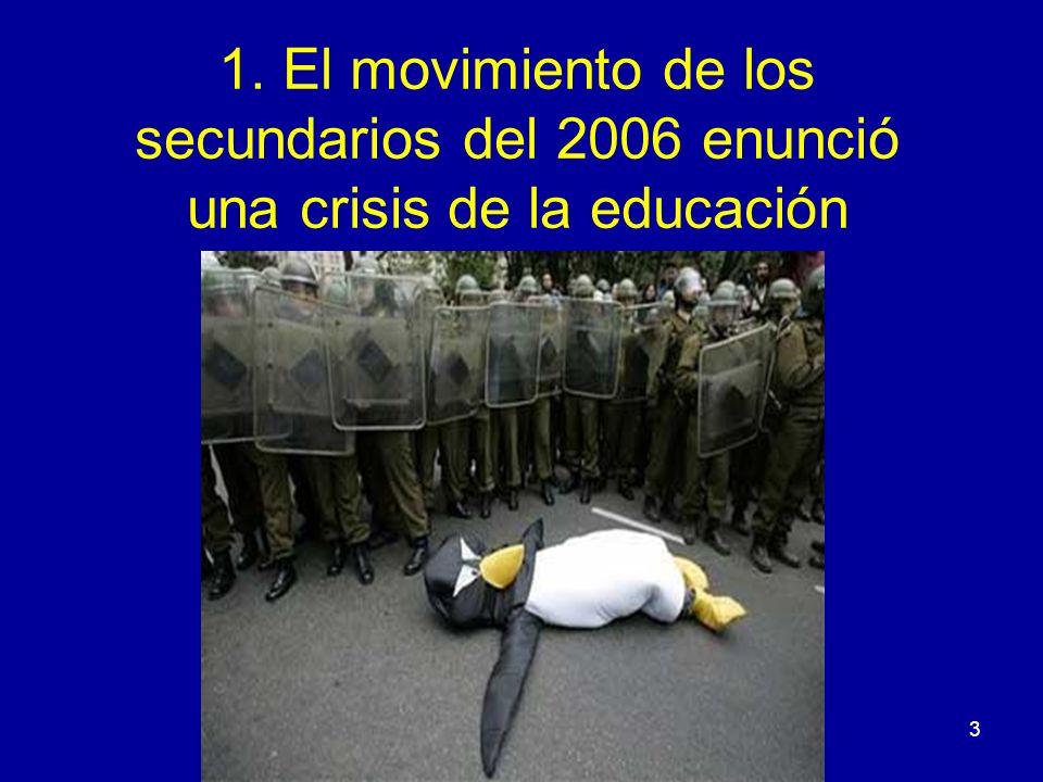 3 1. El movimiento de los secundarios del 2006 enunció una crisis de la educación