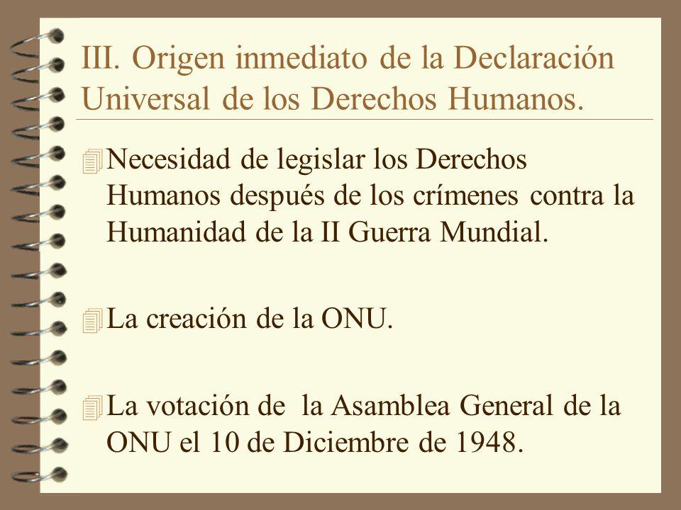 III. Origen inmediato de la Declaración Universal de los Derechos Humanos. 4 Necesidad de legislar los Derechos Humanos después de los crímenes contra