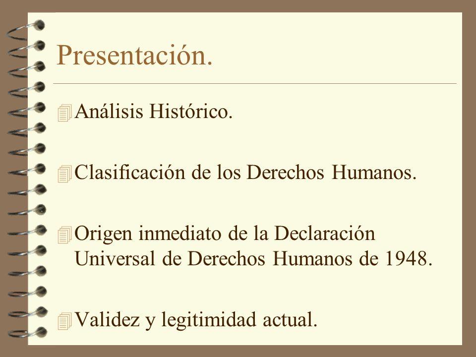 Presentación. 4 Análisis Histórico. 4 Clasificación de los Derechos Humanos. 4 Origen inmediato de la Declaración Universal de Derechos Humanos de 194